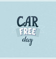 world car free day poster vector image vector image