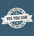 yes you can ribbon yes you can round white sign vector image vector image