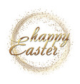happy easter greeting card with gold vector image vector image