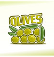 logo for olives vector image vector image