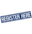 register here square grunge stamp vector image vector image