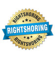 rightshoring round isolated gold badge vector image vector image