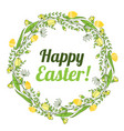 the inscription of a happy easter in a wreath of vector image vector image