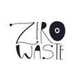 zero waste logo design typography label eco vector image vector image