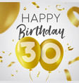 happy birthday 30 thirty year gold balloon card vector image vector image