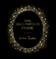 golden oval frame gold particles and text vector image
