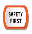 Safety First sign vector image vector image