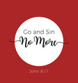 biblical phrase from john gospel leave your life vector image vector image