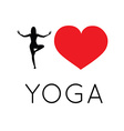 I love yoga vector image vector image