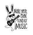 with rabbit playing guitar make your own kind vector image