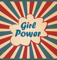 girl power feminism slogan retro poster vector image