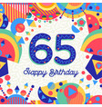 65 sixty five year birthday party greeting card vector image
