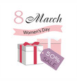 8 march womens day card with gifts sale banner vector image