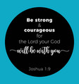 biblical phrase from joshua 19 be strong vector image vector image