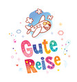 gute reise have a good trip in german vector image vector image