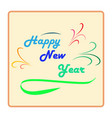 happy new year hand lettering on light background vector image vector image