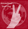 international youth day 12 august v sign hand vector image vector image