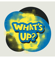 Whats up words with halftone background vector image vector image
