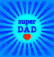 fathers day blue rays and circles heart vector image vector image
