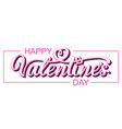 valentines day beautiful inscription vector image vector image