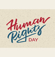 human rights day - hand-written text vector image