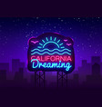 California neon sign california dreaming