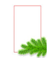 holiday christmas frame with fir tree branches vector image