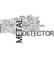 what should i look for in a metal detector text vector image vector image