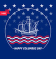 happy columbus day greeting card vector image vector image