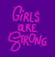 girls are strong lettering phrase for postcard vector image vector image