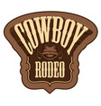 banner or emblem for a cowboy rodeo show vector image vector image