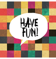 have fun tile vector image vector image