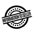 Information To Seller rubber stamp vector image