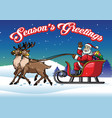 santa claus riding sleigh pulled by his reindeers vector image vector image