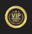 vip members only premium golden badges gold round vector image vector image