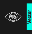 white line eye with percent icon isolated on black vector image vector image