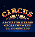 vintage circus font victorian carnival headline vector image vector image