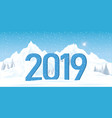 2019 winter landscape with snow mountain vector image