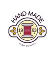 handmade logo template high quality since 1963 vector image vector image