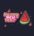 happy new year summer concept with a watermelon vector image