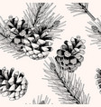 seamless pattern with pine cones and branches vector image