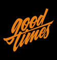 good times lettering vector image