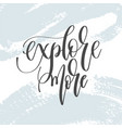 explore more - hand lettering inscription text vector image vector image