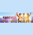 poster friends forever with happy people vector image