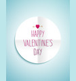 Valentines day greeting card with the white round vector image