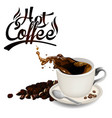 hot coffee splash white coffee cup coffee bean whi vector image