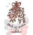 meet me under mistletoe quote greeting card vector image vector image