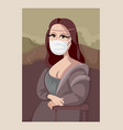 mona lisa wearing medical face mask in museum vector image vector image