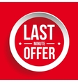 Last Minute Offer Round Label sticker vector image vector image
