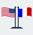 flag of united states and franceflag stand vector image vector image